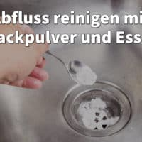 Backpulver und Essig zum Abfluss reinigen