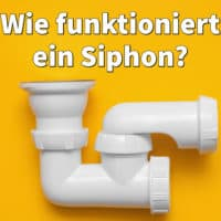 Wie funktioniert ein Siphon als Geruchssperre?