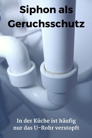 Häufig ist in der Küche nur das U-Rohr des Siphons verstopft
